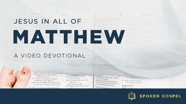 Jesus In All Of Matthew - A Video Devotional
