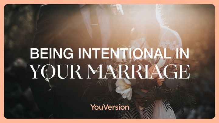 Being Intentional In Your Marriage