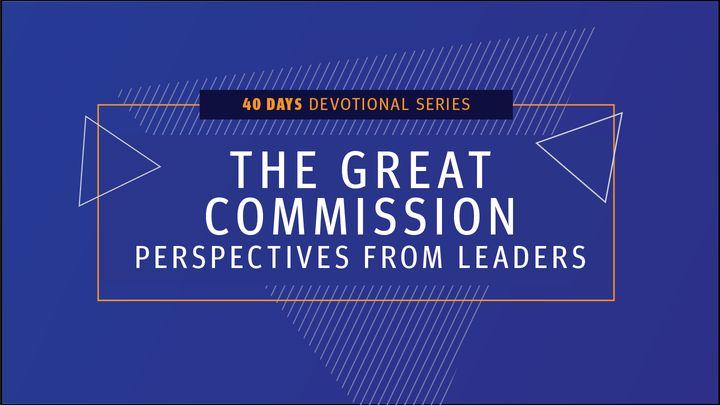 Focus 2020 – The Great Commission: Perspectives from Leaders