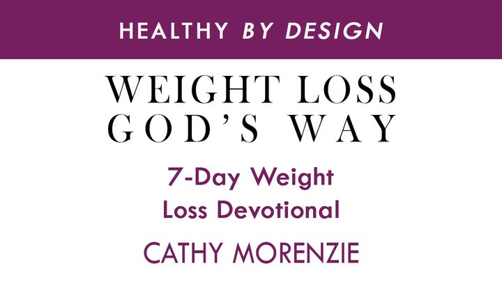 Weight Loss, God's Way - Cathy Morenzie