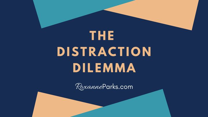 The Distraction Dilemma