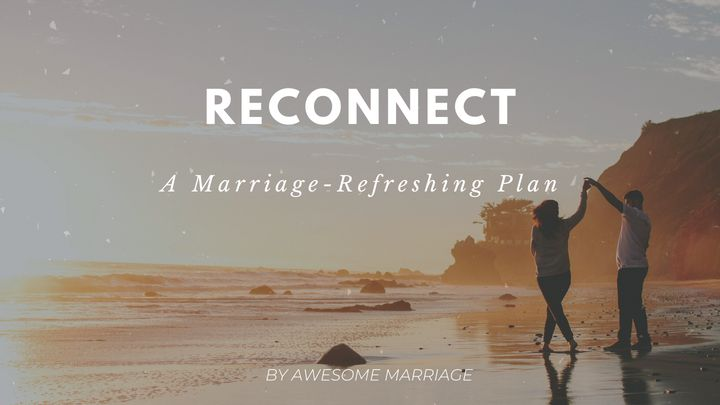 Reconnect: Refresh Your Marriage