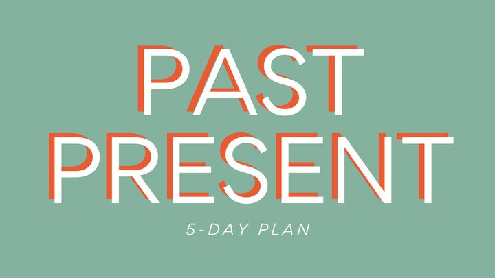 Past Present: Strengthening All Relationships