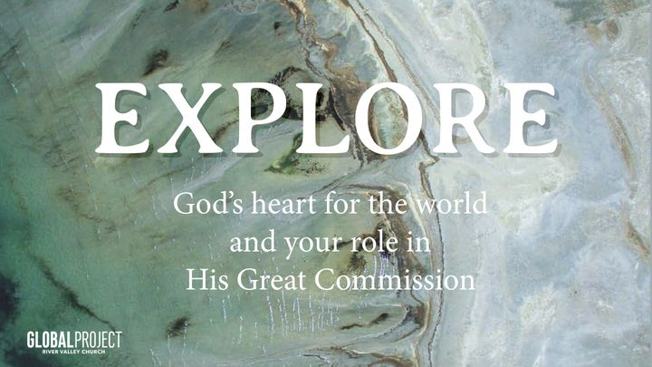Explore God's Heart For World Missions