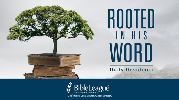 Rooted In His Word