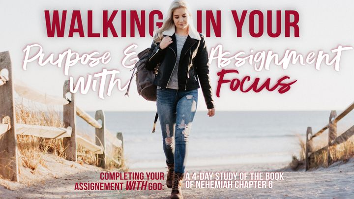 Walking in Your Purpose and Assignment With Focus