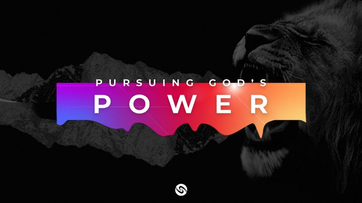 Pursuing God's Power