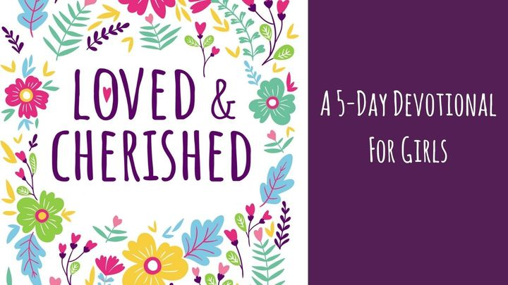 Loved & Cherished: A 5-Day Devotional for Girls