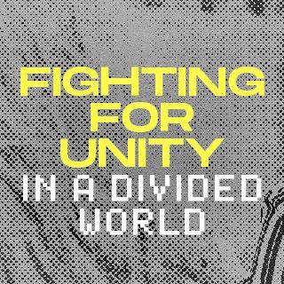 В боротьбі за єдність у розділеному світі