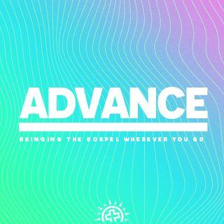 Advance: Bringing the Gospel Wherever You Go