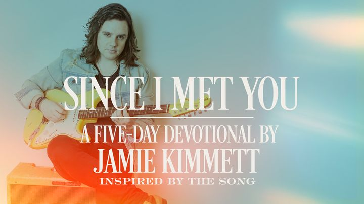 Since I Met You: A Five-Day Devotional
