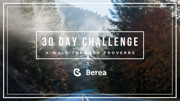 30 Day Challenge: A Walk Through Proverbs