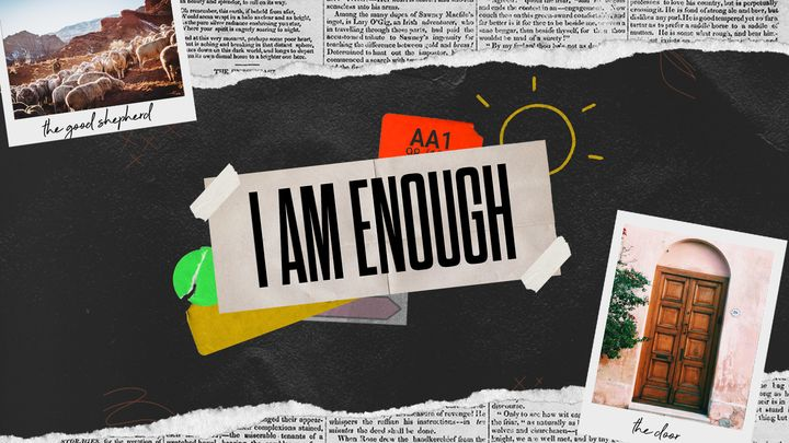 I Am Enough: 7 Weeks With Jesus in The Book of John