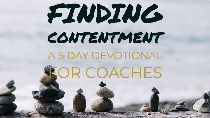 Finding Contentment: 5-Day Devotional for Coaches