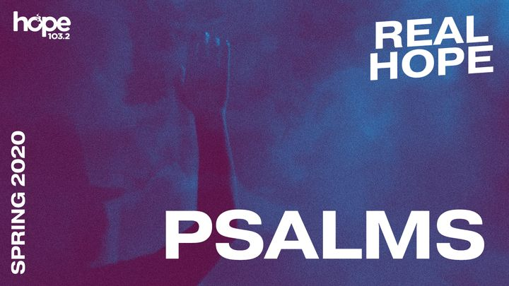 Real Hope: The Psalms