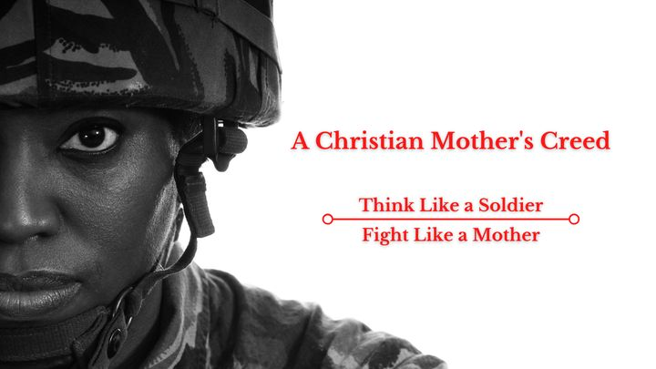 A Christian Mother's Creed