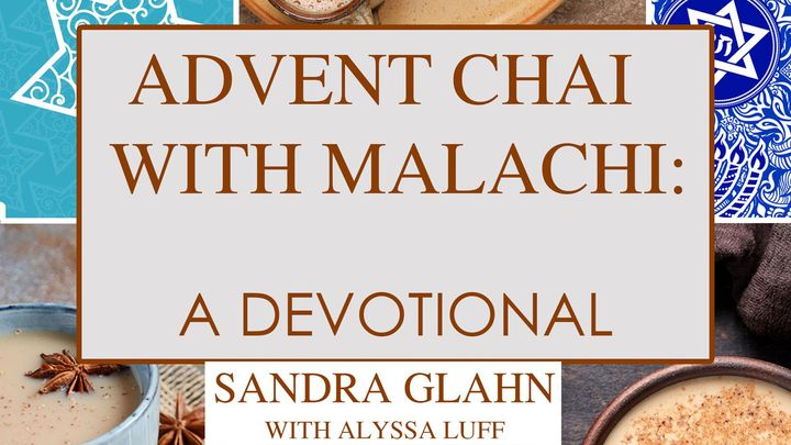 Advent Chai with Malachi
