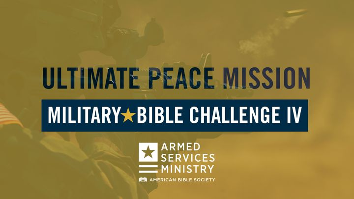 Military Bible Challenge IV: The Ultimate Peace Mission