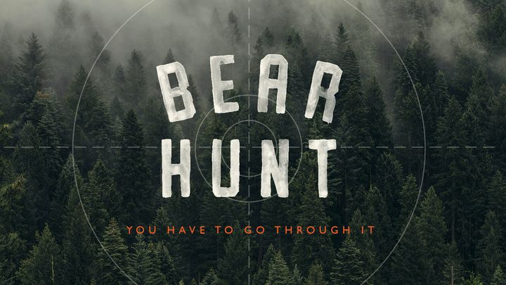 Bear Hunt: You Have to Go Through It