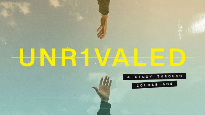 Unrivaled: A Study Through Colossians