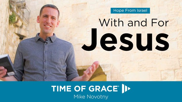 Hope From Israel: With and For Jesus