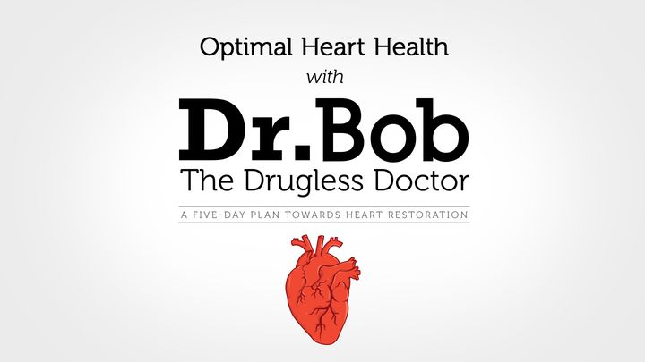 Optimal Heart Health With Dr. Bob