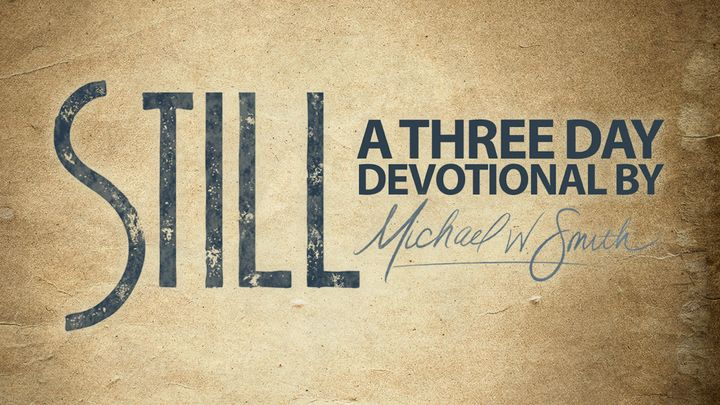 STILL:  A 3-Day Devotional by Michael W. Smith