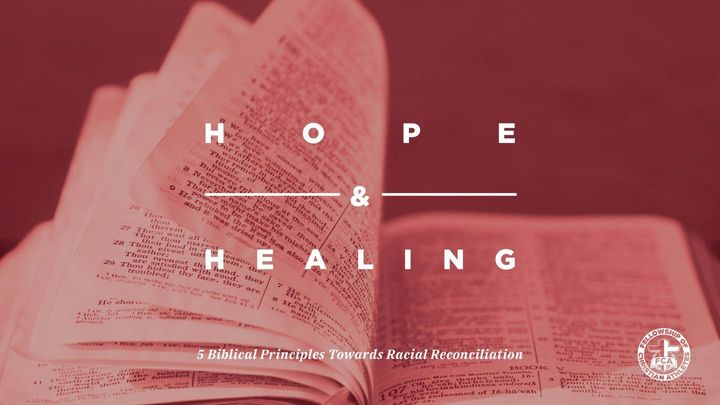 FCA's Hope and Healing: 5 Biblical Principles Towards Racial Reconciliation