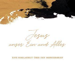 Jesus unser Ein und Alles