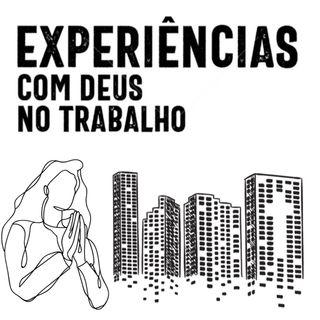 Experiências Com Deus no Trabalho
