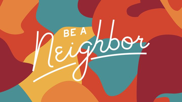 Be A Neighbor