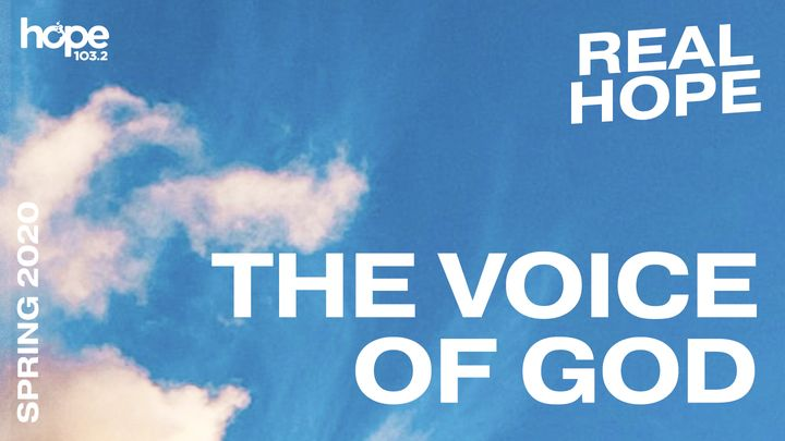 Real Hope: The Voice of God