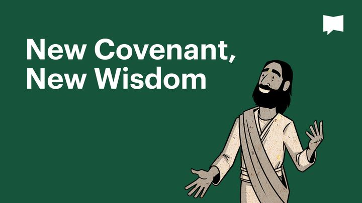 BibleProject | New Covenant, New Wisdom