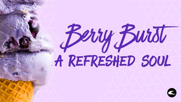 Berry Burst: A Refreshed Soul