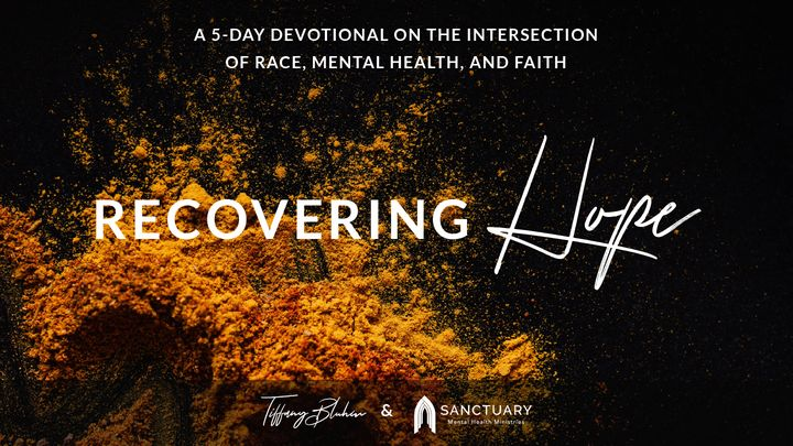 Recovering Hope: A 5-Day Devotional on the Intersection of Race, Mental Health, and Faith