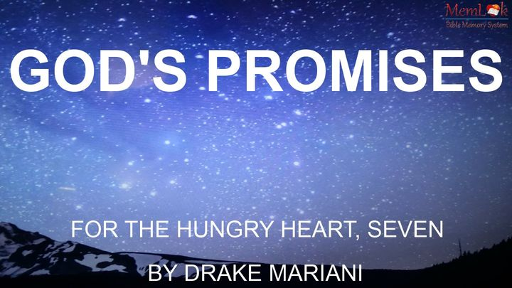 God's Promises For The Hungry Heart, Part 7