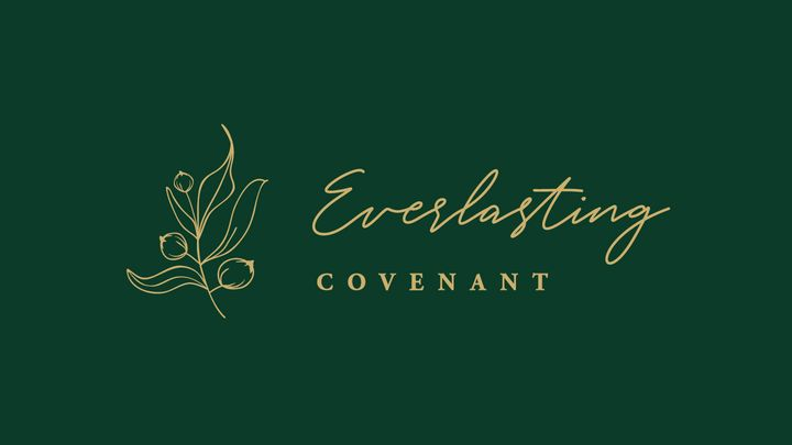 Love God Greatly: Everlasting Covenant