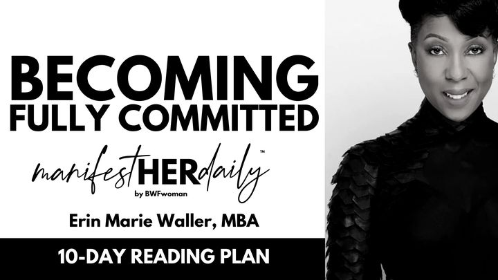 ManifestHER Daily: Becoming Fully Committed