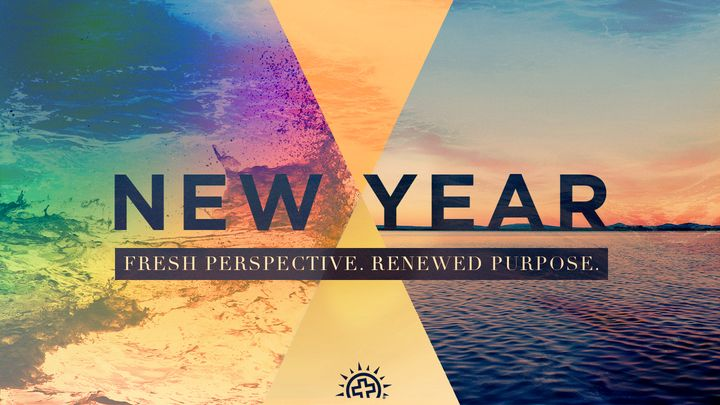 New Year: Fresh Perspective. Renewed Purpose.
