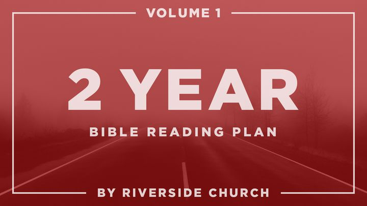 Two-Year Bible Reading Plan: Volume 1
