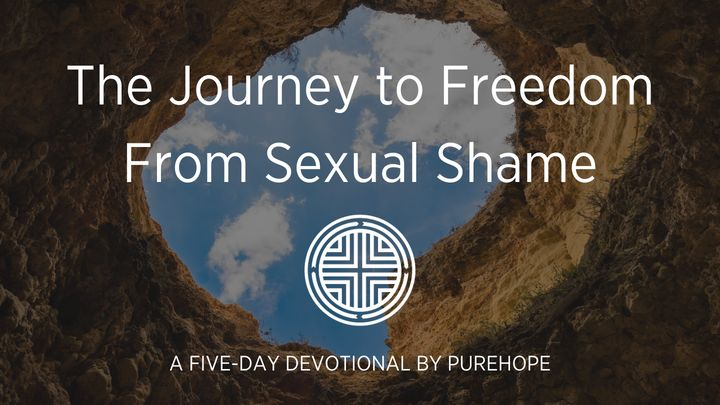 The Journey to Freedom from Sexual Shame