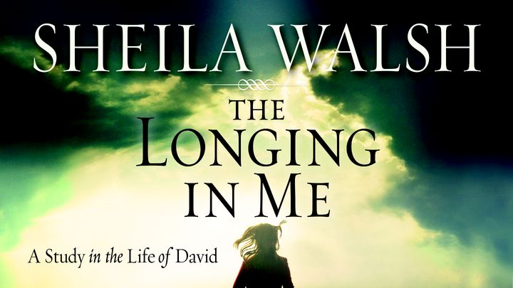 The Longing In Me: A Study On The Life Of David