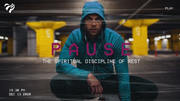 Pause – the spiritual discipline of rest