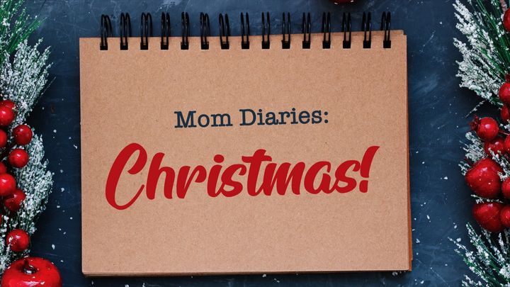 Mom Diaries: Christmas!