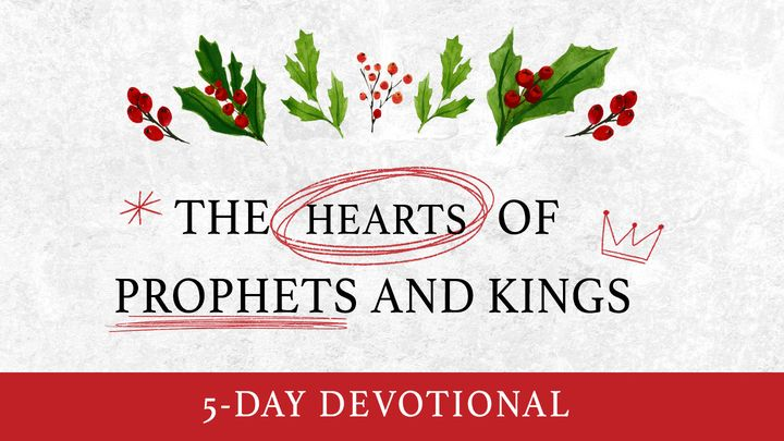The Hearts of Prophets and Kings