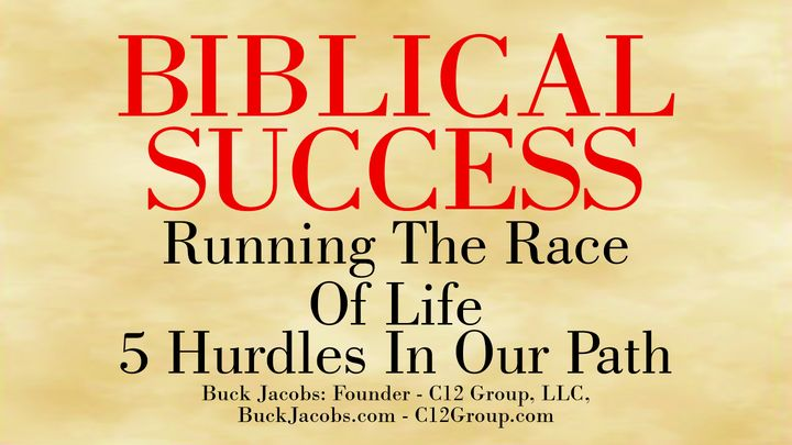Biblical Success - 5 Hurdles in the Path of Our Race