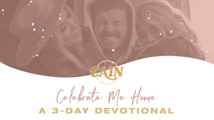 Celebrate Me Home - A 3-Day Devotional by CAIN