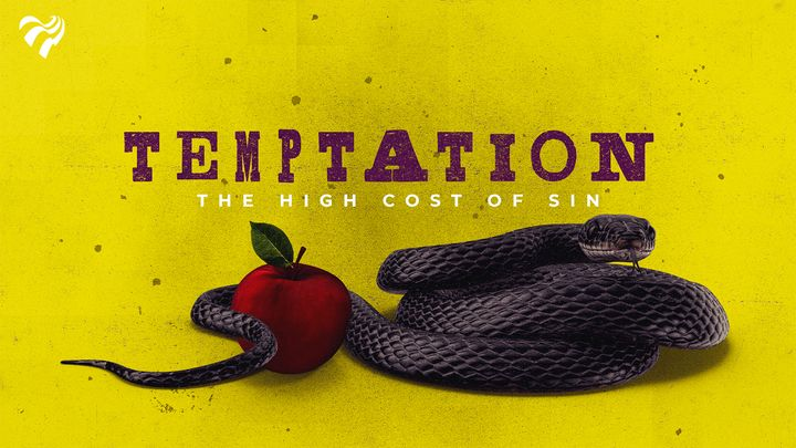 Temptation - the High Cost of Sin