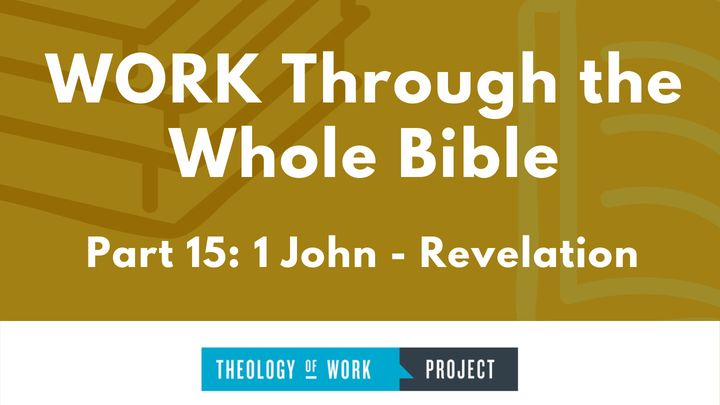 Work Through the Whole Bible, Part 15