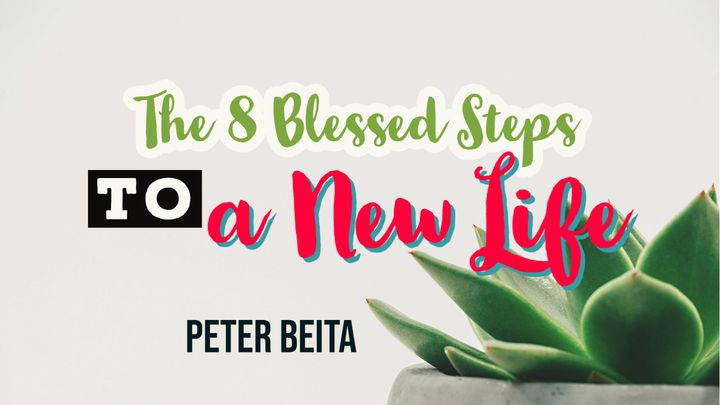The 8 Blessed Steps to Start a New Life